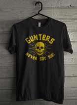 Gunters Never Say Die - Custom Men's T-Shirt (2671) - $19.13+