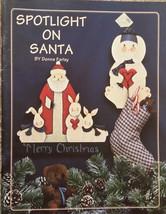 Spotlight On Santa By Donna Farley Christmas Holiday Tole Painting Book Vtg '94. - $9.98