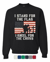 I Stand for the Flag I Kneel for the Cross Sweatshirt Patriotic - $16.53+