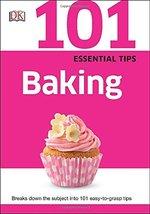 101 Essential Tips: Baking [Paperback] DK - $5.82