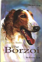 The BORZOI :  Dr Desiree Scott - New Hardcover UK Breed Book   @ZB - $34.50