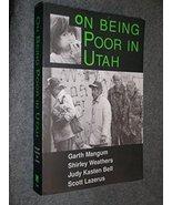 On Being Poor in Utah Weathers, Shirley; Bell, Judy Kasten; Lazerus, Sco... - $12.22