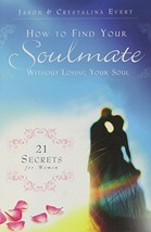 How to Find Your Soulmate Without Losing Your Soul [Hardcover] Jason Eve... - $2.31