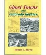 Ghost Towns of the Colorado Rockies - $17.95