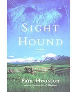 Sight Hound : Pam Houston - New Hardcover 1st Edition: Irish Wolfhound  @ZB - $11.95