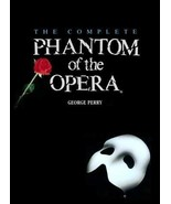 The Complete Phantom of the Opera Perry, George - $28.52