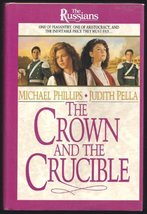The Crown and the Crucible [Hardcover] Michael Phillips and Judith Pella