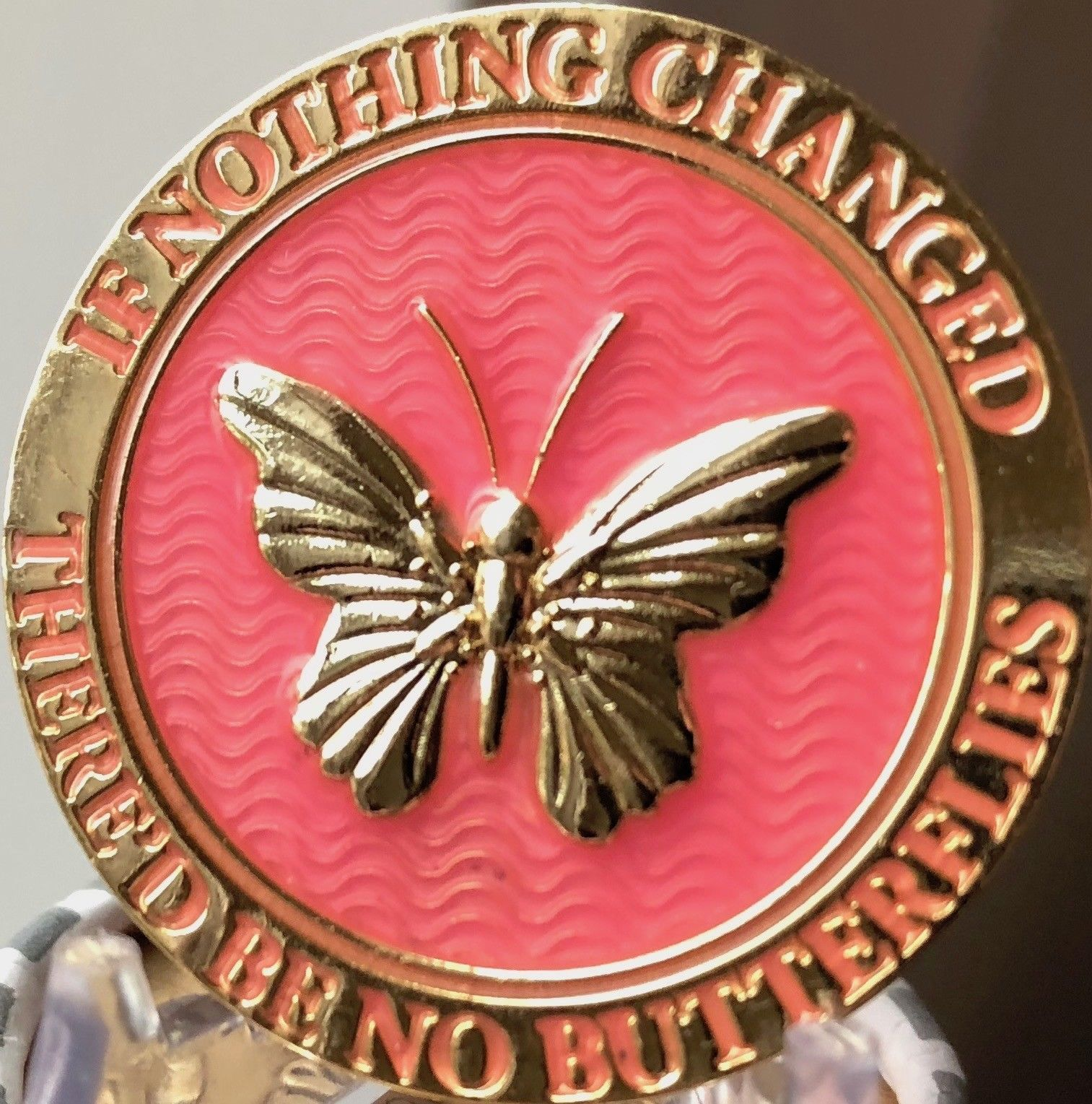 If Nothing Changed There'd Be No Butterflies Reflex Pink Gold Plated Medallion - $17.99
