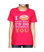 I Doughnut Know Hot Pink T Shirt Funny Design Letter Printed - $14.99