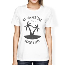 It's Summer Time Beach Party Womens White Shirt - $14.99+