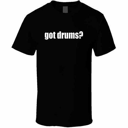Tremendous Designs Got Drums Drummer Musician T Shirt 3XL Black