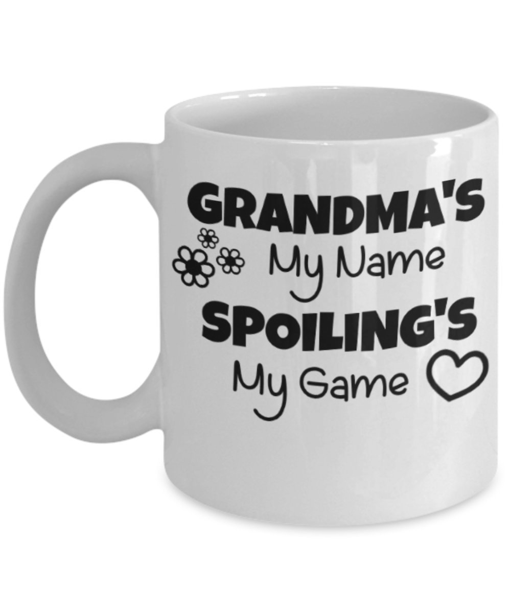 Primary image for Grandma's My Name Spoiling's My Game.