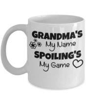 Grandma's My Name Spoiling's My Game. - $15.99