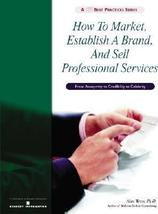 How To Market, Establish a Brand, and Sell Professional Service | Alan ... - $9.97