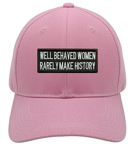 Well Behaved Women Rarely Make History Hat - Pink Adjustable Womens
