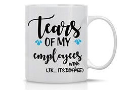 Tears Of My Employees - Funny Boss Mug - 11 Oz White Coffee Mug - Mug fo... - $15.49