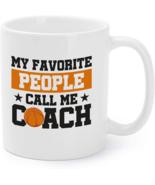 My Favorite People Call Me Coach Funny Basketball Coffee Mug - $16.95