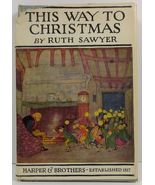 This Way to Christmas by Ruth Sawyer - $13.99