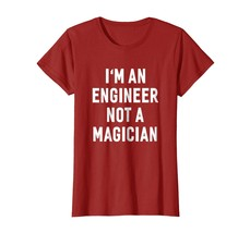 New Shirts - An Engineer Not A Magician Funny Nerd Engineering T-shirt W... - $19.95