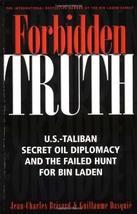 Forbidden Truth: U.S.-Taliban Secret Oil Diplomacy, Saudi Arabia and the Failed