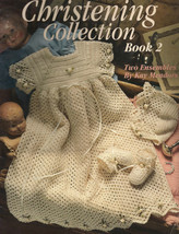 Christening Collection book 2: two ensembles to crochet - gowns bonnets booties - $22.36
