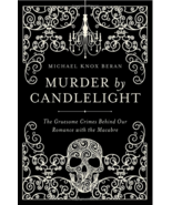 Murder By Candlelight:  Behind Our Romance With The Macabre : Beran : Ne... - $12.50