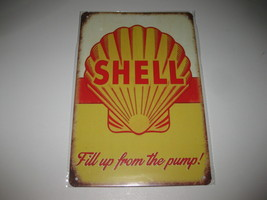 """Shell Fill Up From The Pump Metal Tin Automotive Oil SIGN Home Garage 12"""" x 8"""" - $11.87"""