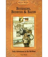 Buckskins, Bedbugs & Bacon: Daily Adventures in the Old West (Wild West ... - $11.87