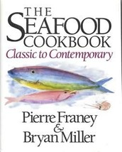 The Seafood Cookbook: Classic to Contemporary Pierre Franey; Bryan Mille... - $3.27