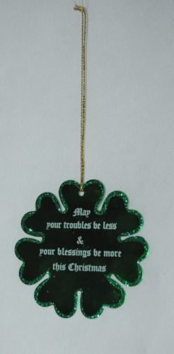 Shamrock Christmas Ornament Metal 3 Inches May Your Troubles Be Less Saying
