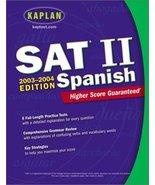 Kaplan SAT II: Spanish 2003-2004 (Kaplan SAT Subject Tests: Spanish) [Ma... - $68.26