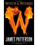 Witch & Wizard [Hardcover] Patterson, James and Charbonnet, Gabrielle - $3.99