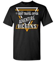Best Travel Offer Advanture Begins T shirt - $19.99+