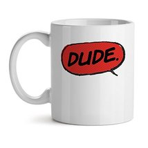 Dude Comic - Mad Over Mugs - Inspirational Unique Popular Office Tea Coffee Mug  - $17.59