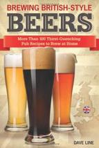 Brewing British-Style Beers: More Than 100 Thirst-Quenching Pub Recipes ... - $13.83