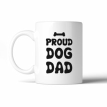 Proud Dog Dad 11 Oz Ceramic Coffee Mug - $14.99