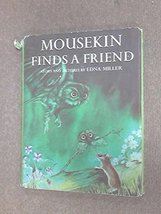 Mousekin Finds a Friend Edna Miller - $19.99