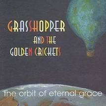 Grasshopper & The Golden Crickets - The Orbit Of Eternal Grace - CD 1998 - $7.79
