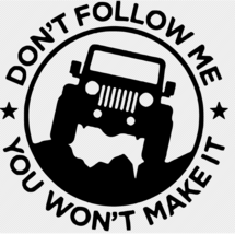 Dont Follow You Wont Make It Mud 4X4 Mudding Vinyl Decal FREE GIFT WITH ... - $6.00+
