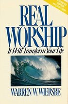 Real Worship: It Will Transform Your Life/With Study Guide in Book Wiers... - $3.71