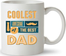 Coolest Awesome The Best Dad - Funny 11OZ Coffee Mug Perfect Gift For Fa... - $14.95
