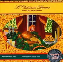 A Christmas Dinner [Hardcover] Dickens, Charles; Ross, Alice; Stein, Sha... - $11.99