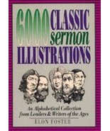 6,000 Classic Sermon Illustrations: An Alphabetical Collection from Lead... - $19.75