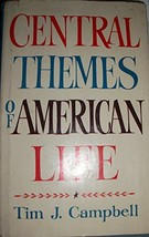 Central themes of American life Campbell, Tim J