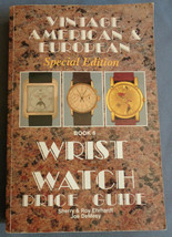 Vintage American & European Special Edition Wrist Watch Price Guide Book... - $16.99