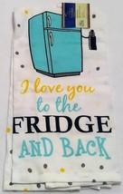 """2 Set Home Collection flour sack towels  """"I love you to the fridge and b... - $7.00"""