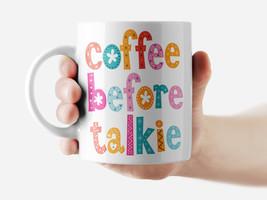 Coffee before talkie Day Mug Funny Rude Quote Coffee Mug Cup Q126 - $12.20+