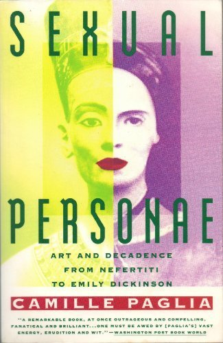 Sexual personae : art and decadence from Nefertiti to Emily Dickinson [Paperback
