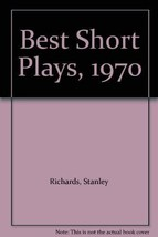 Best Short Plays, 1970 [Jun 01, 1970] Richards, Stanley