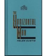 The Horizontal Man (Best Mysteries of All Time) [Hardcover] Eustis, Helen - $4.12